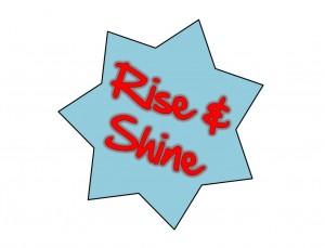 Rise & Shine Star